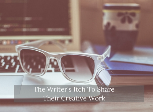 The Writer's Itch To Share Their Creative Work